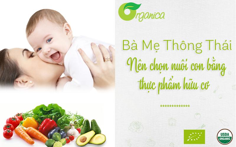 Mẹ thông thái nên chọn nuôi con bằng thực phẩm hữu cơ