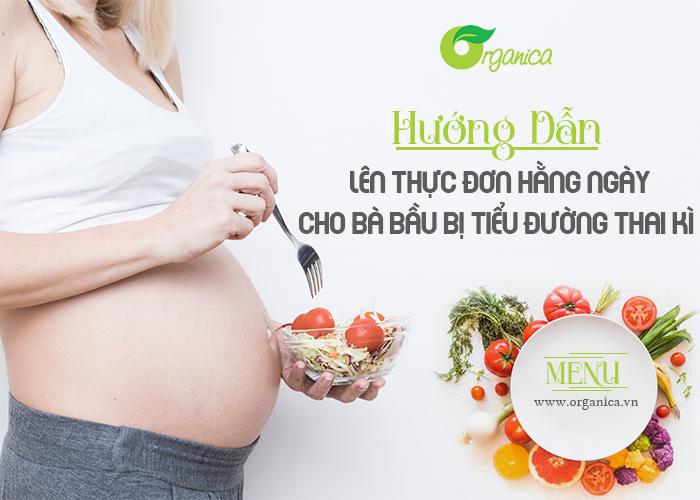 Hướng dẫn lên thực đơn hàng ngày cho bà bầu bị tiểu đường thai kỳ