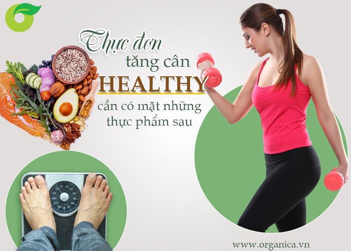 Thực đơn tăng cân healthy cần có mặt những thực phẩm sau