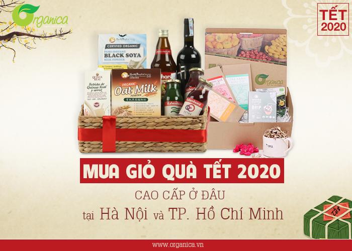 Mua giỏ quà Tết 2020 cao cấp ở đâu tại Hà Nội và Tp. Hồ Chí Minh?