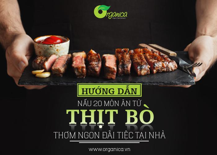 Hướng dẫn nấu 20 món từ thịt bò thơm ngon đãi tiệc tại nhà